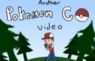 Another Pokemon GO Video