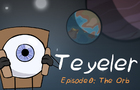 Teyeler Ep0: The Orb