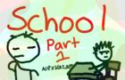 SCHOOL PART ONE: THE SYSTEM -Alexkazam