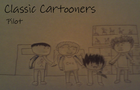 Classic Cartooners - Pilot