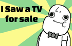 I Saw a TV for Sale