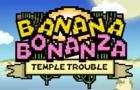 Banana Bonanza