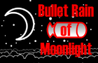 Bullet Rain of Moonlight