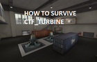 Tips for surviving ctf_turbine (TF2)