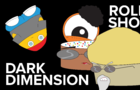 Rolly Show | Dark Dimension