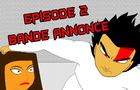 Wouestopolis - Episode 2 (Trailer 1)