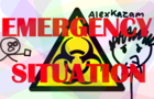 EMERGENCY SITUATION -Alexkazam