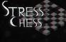 Stress Chess