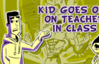 Kid Goes Off on Teacher