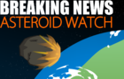 BREAKING NEWS: Astroid Watch