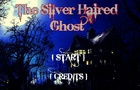The Silver Haired Ghost