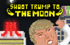 Shoot Trump To The Moon