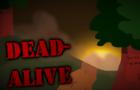 Dead-Alive Episode 1 [Debug Build 0.2]