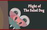 Plight of the Salad Dog