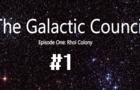 The Galactic Council Episode One: Rhoi Colony