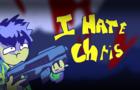 I hate Chris