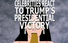 Celebrities React to Trump's Victory