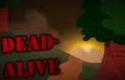 Dead-Alive Episode 1 [Debug Build 0.3]