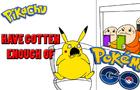 Pikachu have gotten enough of Pokemon Go
