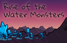 Rise of the Water Monsters