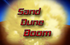 Sand Dune Boom!
