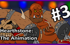 HearthStone: The Animation #3