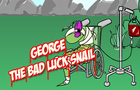 George the bad luck snail