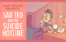 Sad Ted and the Suicide Hotline