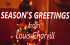 Season's Greeting from Louis Charvill