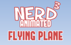 Nerd³ Animated: Flying Plane