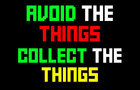 Avoid the Things, Collect the Things