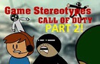 Game Stereotypes: Call of duty Part 2