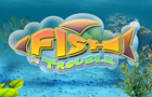 Fish in Trouble