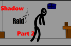 Stickman Shadow Raid part 2