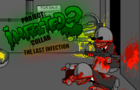 Project: Infected Collab 3. The last Infection