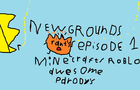 Newgrounds Rant's Episode 1 Minecraft/Roblox Awesome Parodies