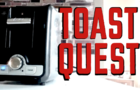 Toast Quest
