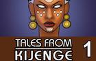 TALES FROM KIJENGE part 1