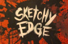 Sketchy Edge- New Intro!
