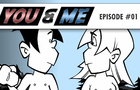 YOU & ME - Episode #01