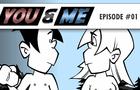 YOU & ME - Episode #01