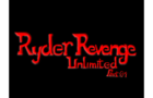 Ryder Revenge Unlimited (pt.01)