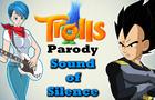 Vegeta x Bulma - Trolls: Sound of Silence