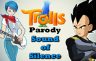 Vegeta x Bulma - Trolls: Sound of Silence