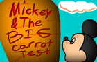 Mickey & The Big Carrot Test