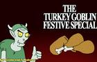 The Turkey Goblin Festive Special!