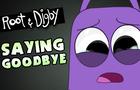 Root & Digby - Saying Goodbye