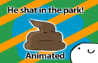 He shat Himself!