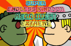 Super Endless Kingdom Mega Quest Extreme
