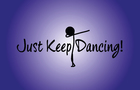 Just Keep Dancing!